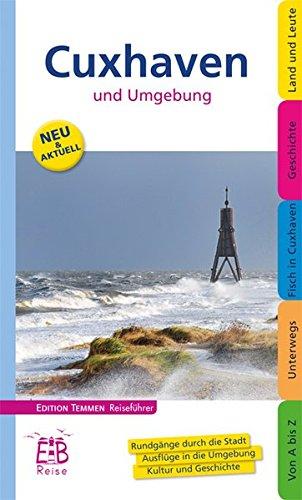 Cuxhaven und Umgebung. Edition Temmen Reiseführer