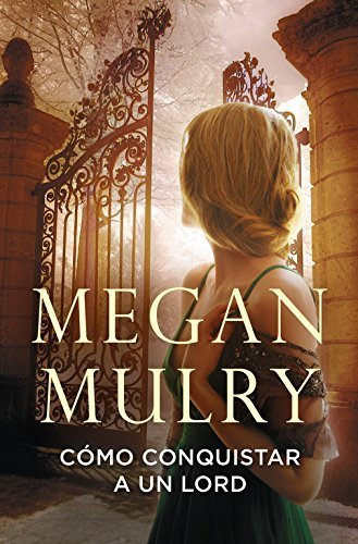 Como conquistar a un Lord/ How to conquer a Lord (Spanish Edition) by Megan Mulry (2015-02-05)