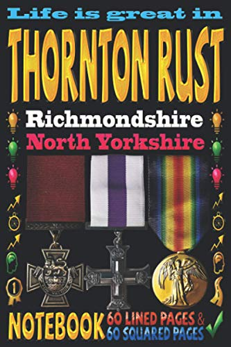 Life is great in Thornton Rust Richmondshire North Yorkshire: Notebook | 120 pages - 60 Lined pages + 60 Squared pages | White Paper | 9x6 inches | ... Journal | Todos | Diary | Composition book |