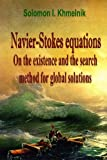 Navier-Stokes equations: On the existence and the search method for global solutions.