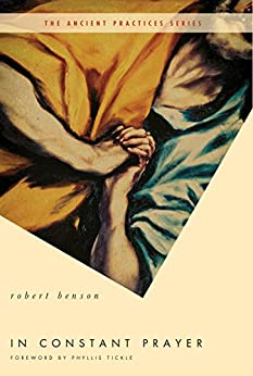 In Constant Prayer (Ancient Practices) by [Robert Benson, Phyllis Tickle]