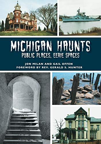 Michigan Haunts: Public Places, Eerie Spaces