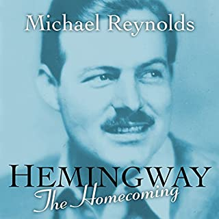 Hemingway: The Homecoming                   By:                                                                                                                                 Michael Reynolds                               Narrated by:                                                                                                                                 Allen O'Reilly                      Length: 8 hrs and 18 mins     Not rated yet     Overall 0.0