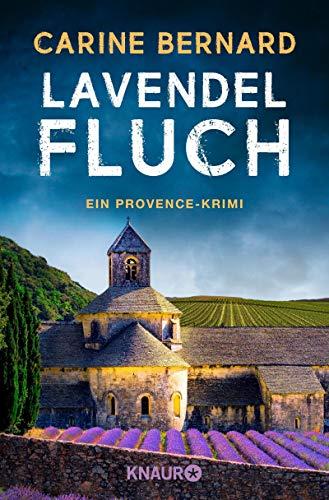 Lavendel-Fluch: Ein Provence-Krimi (Die Lavendel-Morde 3)