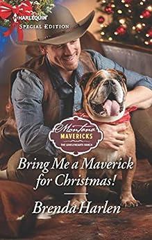 Bring Me a Maverick for Christmas! (Montana Mavericks: The Lonelyhearts Ranch Book 2659) by [Brenda Harlen]