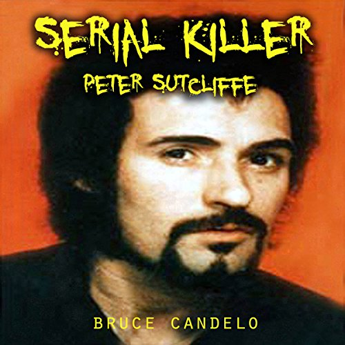 Serial Killer Peter Sutcliffe audiobook cover art