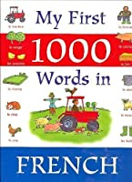 My First 1000 Words in French 1405432128 Book Cover
