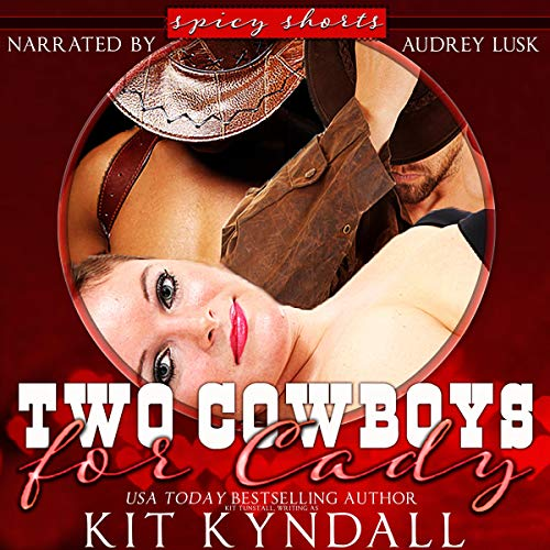 Two Cowboys for Cady: Curvy Contemporary Western Romance Audiobook By Kit Kyndall,                                                                                        Kit Tunstall cover art