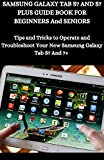 Samsung Galaxy Tab S7 And S7 Plus Guide Book For Beginners And Seniors: Tips And Tricks To Operate And Troubleshoot Your New Samsung Galaxy Tab S7 And 7+ (English Edition)