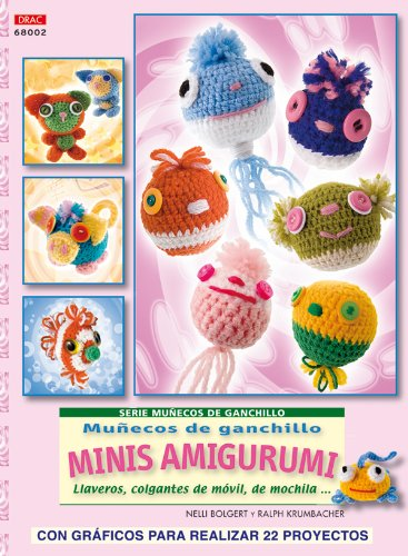 Serie Muñecos de Ganchillo nº 2 MUÑECOS DE GANCHILLO MINIS AMIGURUMIS (Muñeco Ganchillo Amigurumi)