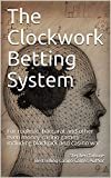 The Clockwork Betting System : For roulette, baccarat and other even money casino games including blackjack and casino war (English Edition)