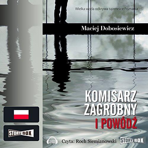 Komisarz Zagrobny i powódz                   By:                                                                                                                                 Maciej Dobosiewicz                               Narrated by:                                                                                                                                 Roch Siemianowski                      Length: 9 hrs and 11 mins     1 rating     Overall 5.0