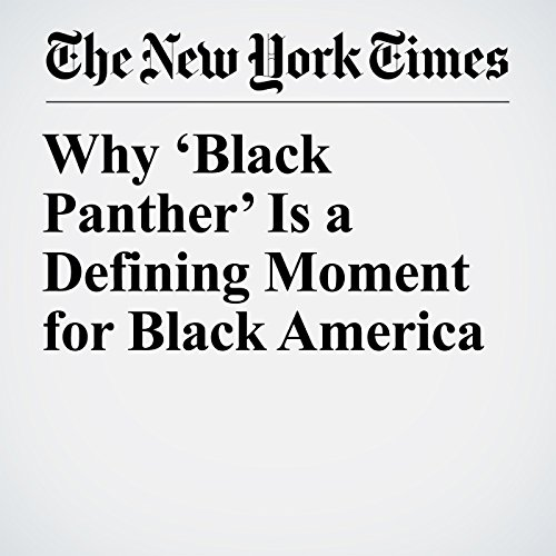 Why 'Black Panther' Is a Defining Moment for Black America copertina