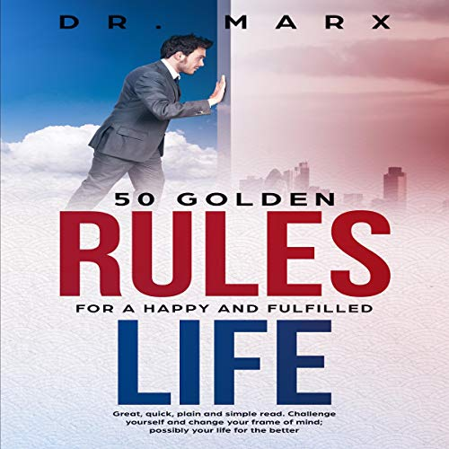 50 Golden Rules for a Happy and Fulfilled Life audiobook cover art