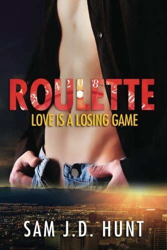 Roulette: Love Is A Losing Game (Thomas Hunt Submissive) by Sam J.D. Hunt (2014-06-17)