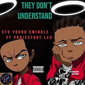 They Don't Understand (feat. Projectboy Leo)