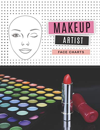 Makeup Artist Face Charts: practice makeup sheets   Blank Workbook Paper Practice Face Charts For Professional Makeup Artists and Makeup student   Print in USA (Makeup Chart Practice Paper)