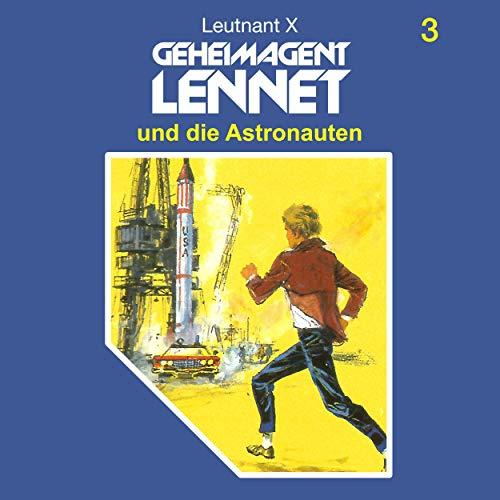 Geheimagent Lennet und die Astronauten audiobook cover art