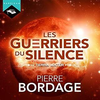Terra Mater     Les Guerriers du silence 2              De :                                                                                                                                 Pierre Bordage                               Lu par :                                                                                                                                 Nicolas Planchais                      Durée : 20 h et 33 min     111 notations     Global 4,7