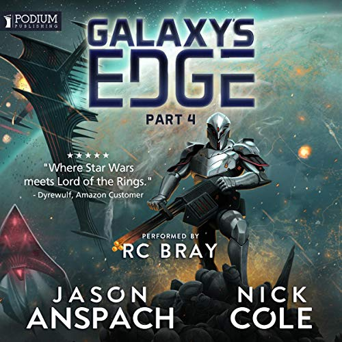 Galaxy's Edge, Part IV                   Written by:                                                                                                                                 Jason Anspach,                                                                                        Nick Cole                               Narrated by:                                                                                                                                 R.C. Bray                      Length: 19 hrs and 48 mins     43 ratings     Overall 4.9