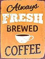 常に新鮮なTinれたてのコーヒー メタルポスター壁画ショップ看板ショップ看板表示板金属板ブリキ看板情報防水装飾レストラン日本食料品店カフェ旅行用品誕生日新年クリスマスパーティーギフト