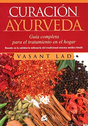 Curación Ayurveda: Guía completa para el tratamiento en el hogar (Nutrición y salud)