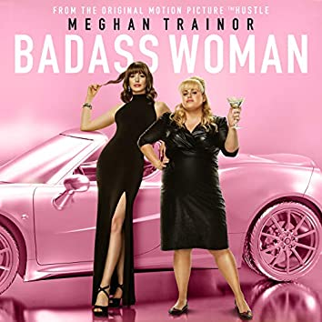 """Badass Woman (From The Motion Picture """"The Hustle"""")"""