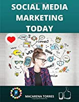 Social Media Marketing Today: How to Use Social Media for Business