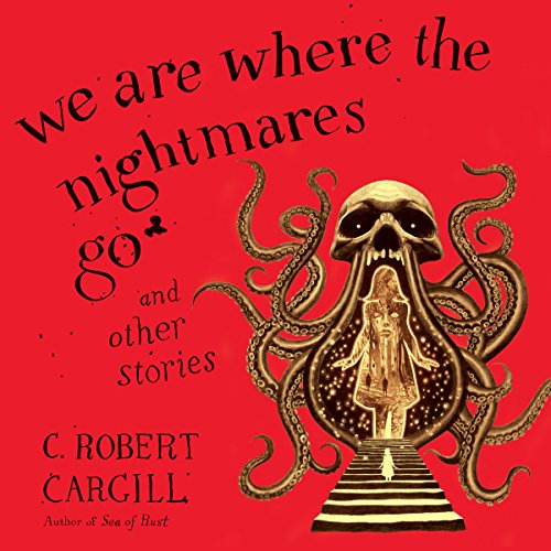 We Are Where the Nightmares Go and Other Stories Titelbild