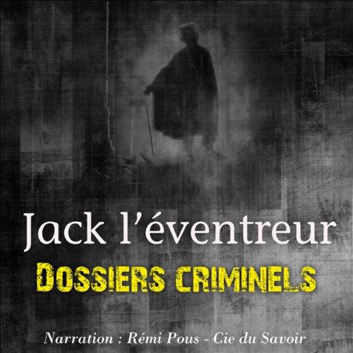 Couverture de Jack l'éventreur (Dossiers criminels)