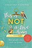 'This Is (Not) a Love Song: Wer glaubt...' von 'Christina Pishiris'