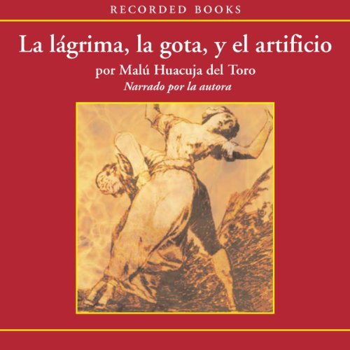 La Lagrima, La Gota y el artificio [Tears, Drops and Special Effects (Texto Completo)] audiobook cover art