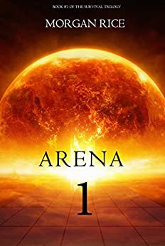 Arena 1 (Book #1 in the Survival Trilogy) by [Morgan Rice]