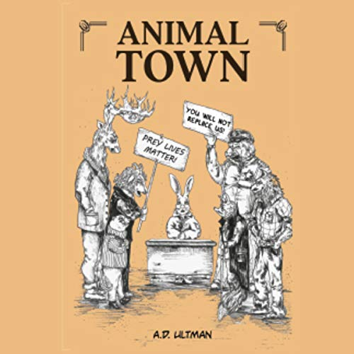 Animal Town Audiobook By A. D. Ultman cover art