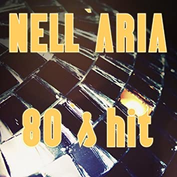 Nell'aria (80 & Hit)