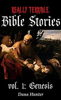 [Dana Hunter]のReally Terrible Bible Stories vol. I: Genesis (English Edition)