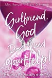 Girlfriend, God Don€™t Need Your Help!