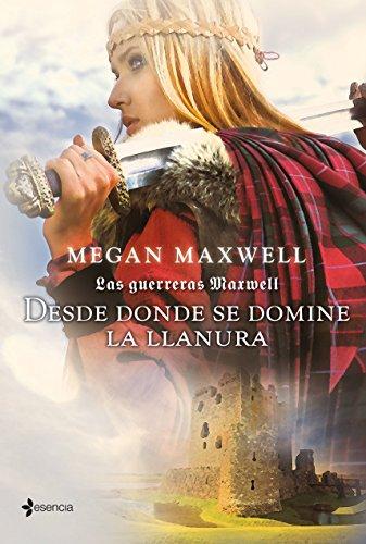 Las guerreras Maxwell, 2. Desde donde se domine la llanura de Megan Maxwell