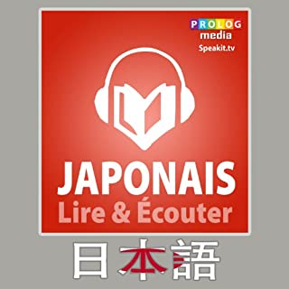 Japonais - Guide de conversation - Lire et Ecouter     Serie Lire et Ecouter - French Edition              De :                                                                                                                                 Prolog Editorial                               Lu par :                                                                                                                                 PROLOG                      Durée : 2 h et 17 min     3 notations     Global 1,3