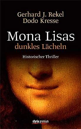 Mona Lisas dunkles Lächeln: Historischer Thriller