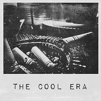 The Cool Era
