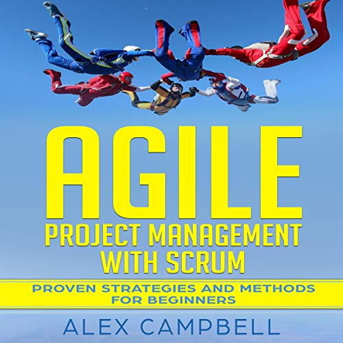 Agile Project Management with Scrum Audiobook By Alex Campbell cover art
