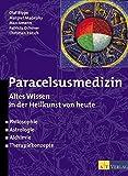 Paracelsusmedizin: Altes Wissen in der Heilkunst von heute - Margret Madejsky