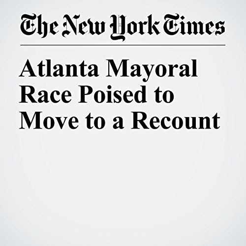 Atlanta Mayoral Race Poised to Move to a Recount copertina