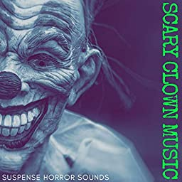 Scary Clown Music: Suspense Horror Sounds, Night at the