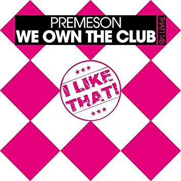 We Own the Club