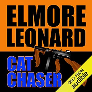 Cat Chaser                   By:                                                                                                                                 Elmore Leonard                               Narrated by:                                                                                                                                 Frank Muller                      Length: 7 hrs and 42 mins     15 ratings     Overall 4.1