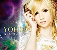REACH THE SKY DELUXE EDITION(+DVD)(ltd.) by Yohio (2012-04-25)