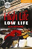 High Life, Low Life Level 4 Book with Audio CDs (2) Pack (Cambridge English Readers)