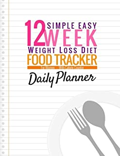 Simple Easy 12 Week Weight Loss Diet Food Tracker For Women: Large Size 8.5